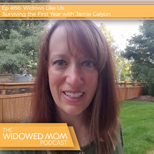 Widows Like Us: Surviving the First Year with Jamie Galyon