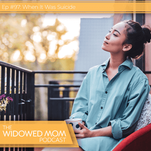 The Widowed Mom Podcast with Krista St-Germain | When It Was Suicide