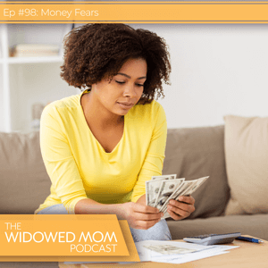 The Widowed Mom Podcast with Krista St-Germain | Money Fears