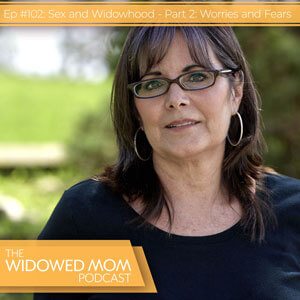 The Widowed Mom Podcast with Krista St-Germain | Sex and Widowhood - Part 2: Worries and Fears