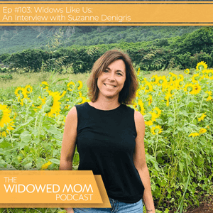 The Widowed Mom Podcast with Krista St-Germain | Widows Like Us: An Interview with Suzanne Denigris