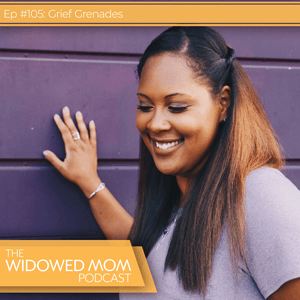 The Widowed Mom Podcast with Krista St-Germain   Grief Grenades