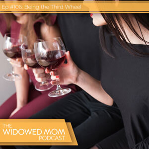 The Widowed Mom Podcast with Krista St-Germain | Being the Third Wheel