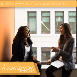 The Widowed Mom Podcast with Krista St-Germain   How to Know if You're Ready for Coaching