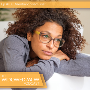 The Widowed Mom Podcast with Krista St-Germain   Disenfranchised Grief