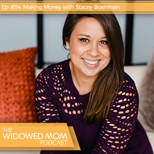 The Widowed Mom Podcast with Krista St-Germain | Making Money with Stacey Boehman