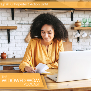 The Widowed Mom Podcast with Krista St-Germain | Imperfect Action Until