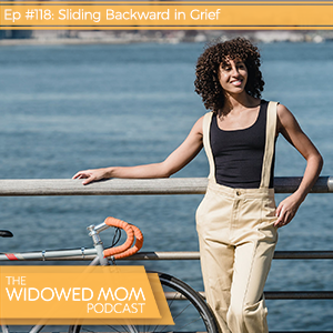 The Widowed Mom Podcast with Krista St-Germain | Sliding Backward in Grief