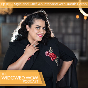 The Widowed Mom Podcast with Krista St-Germain   Style and Grief: An Interview with Judith Gaton